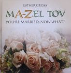 MA-Zel tov : you're married, now what? / Esther Gross – הספרייה הלאומית