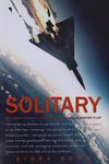 Solitary : the crash, captivity and comeback of an ace fighter pilot / Giora Romm ; translated from the Hebrew by Anne Hartstein Pace – הספרייה הלאומית