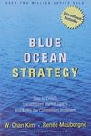 Blue ocean strategy : how to create uncontested market space and make the competition irrelevant / W. Chan Kim, Renée Mauborgne – הספרייה הלאומית