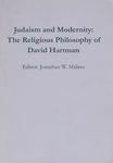 Judaism and modernity : the religious philosophy of David Hartman / edited by Jonathan W. Malino – הספרייה הלאומית