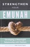 Strengthen your Emunah : developing a meaningful relationship with Hashem / based on the shiurim of Rabbi Yitzchok Fingerer – הספרייה הלאומית
