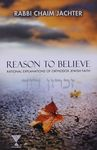 Reason to believe : rational explanations of Orthodox Jewish faith / by Chaim Jachter – הספרייה הלאומית