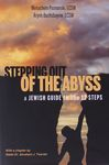 Stepping out of the abyss : a Jewish guide to the 12 steps / Menachem Poznanski, LCSW, Aryeh Buchsbayew, LCSW ; with a chapter by Dr. Abraham J. Twerski – הספרייה הלאומית