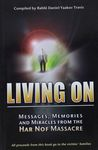 Living on : messages, memories, and miracles from the Har Nof massacre / compiled by Daniel Yaakov Travis – הספרייה הלאומית