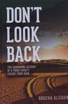 Don't look back : the harrowing account of a young family's escape from Iran / Brocha Kleiger – הספרייה הלאומית