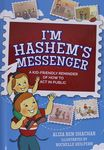 I'm Hashem's messenger : a kid-friendly reminder of how to act in public / Aliza Ben Shachar ; illustrated by Rochelle Heilpern – הספרייה הלאומית