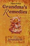 Grandma's remedies / Tzipora Avitzur ; senior editors and producers: Netanel and Osnat Semrik ; illustrations: Allah Ostrovsky – הספרייה הלאומית