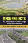 Mega projects as a reflection of change in Israeli society : the Huleh drainage & Road # 6 / Anda Rosenberg and Izhak Schnell – הספרייה הלאומית