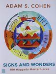 Signs and wonders : 100 Haggada masterpieces / Adam S. Cohen – הספרייה הלאומית