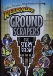 Ground scrapers : the story below / Nathan Sternfeld ; illustrated by David Bichman ; translated into English by Brocha David – הספרייה הלאומית