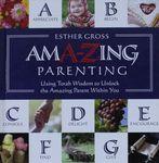 AmA-Zing parenting : using Torah wisdom to unlock the amazing parenting within you / Esther Gross – הספרייה הלאומית