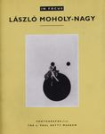 László Moholy-Nagy : photographs from the J. Paul Getty Museum – הספרייה הלאומית