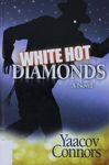 White hot diamonds : a novel / Yaacov Connors – הספרייה הלאומית