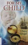 For my child : a novel / Chaya Spiegel – הספרייה הלאומית