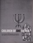 Children of one father : an annotated bibliography of pamphlets and reprints on Jewish-Christian relations / [prepared by Ruth Gould] – הספרייה הלאומית