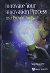 Innovate your innovation process : 100 proven tools / Shlomo Maital – הספרייה הלאומית