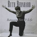 Ruth Bernhard : between art & life / by Margaretta K. Mitchell – הספרייה הלאומית