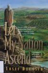 Let my nation ascend : the story of the Jewish people's ascent to Eretz Yisrael, from the Waters of Conflict to the crossing of the Jordan : a compilation of Talmudic and Midrashic sources / Yosef Deutsch – הספרייה הלאומית