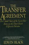 The transfer agreement : the untold story of the secret agreement between the Third Reich and Jewish Palestine / Edwin Black – הספרייה הלאומית
