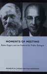 Moments of meeting : Buber, Rogers, and the potential for public dialogue / Kenneth N. Cissna and Rob Anderson – הספרייה הלאומית