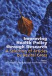 Improving health policy through research : a selection of articles by Revital Gross / editors, Jenny Rosenfeld, Shifra Shvarts, Varda Soskolne, Bruce Rosen – הספרייה הלאומית