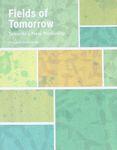 Fields of tomorrow : towards a new modernity / edited by David Knafo ; translation and editing, Orit Davidovich ; photography, David Knafo, Tagit Klimor – הספרייה הלאומית