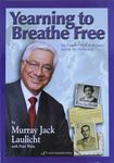 Yearning to breathe free : my parents' fight to reunite during the Holocaust / Murray Jack Laulicht with Peter Weisz – הספרייה הלאומית
