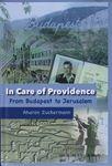 In care of Providence : from Budapest to Jerusalem / Aharon Zuckermann – הספרייה הלאומית