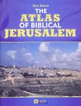 The atlas of biblical Jerusalem / Dan Bahat ; [translated by Shlomo Ketko] – הספרייה הלאומית