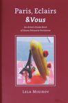 Paris, eclairs & vous : an artist's guide-book of Haute Pâtisserie Parisienne / Lela Migirov – הספרייה הלאומית