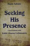 Seeking his presence : conversations with Rabbi Aharon Lichtenstein / Haim Sabato ; translated by Binyamin Shalom – הספרייה הלאומית