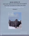 Beer-Sheba III : the early iron IIA enclosed settlement and the late iron IIA-iron IIB cities / Ze'ev Herzog and Lily Singer-Avitz ; with contributions by Itzhaq Beit-Arieh [and 21 others] – הספרייה הלאומית