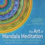 The art of mandala meditation : mandala designs to heal your mind, body and spirit / Michal Beaucaire ; artwork by Paul Heussenstamm – הספרייה הלאומית