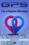 GPS for a happier marriage : what they should have told me / Rabbi Aaron Laine – הספרייה הלאומית