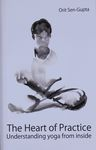 The heart of practice : understanding yoga from the inside / Orit Sen-Gupta ; editor, Gidi Lev ; illustrations, Meydad Eliyahu – הספרייה הלאומית