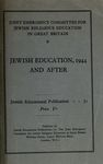 Jewish education, 1944 and after / Joint Emergency Committee for Jewish Religious Education in Great Britain .. – הספרייה הלאומית