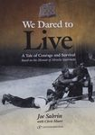 We dared to live : a tale of courage and survival based on the memoir of Abrashe Szabrinski / [compiled and edited by] Joe Sabrin with Chris Moore ; translated from the Yiddish by Yeshaya Metal – הספרייה הלאומית
