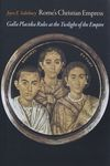 Rome's Christian empress : Galla Placidia rules at the twilight of the empire / Joyce E. Salisbury – הספרייה הלאומית