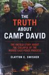 The truth about Camp David : the untold story about the collapse of the Middle East peace process / Clayton E. Swisher – הספרייה הלאומית
