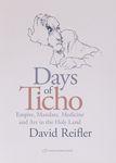 Days of Ticho : empire, mandate, medicine, and art in the Holy Land / David M. Reifler – הספרייה הלאומית