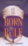 Born to rule : a historical novel set during the times of the Geonim / Sarah Feldbrand – הספרייה הלאומית