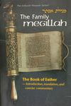 The family Megillah : the book of Esther / translation and marginal annotations based on the ArtScroll Megillas Esther by Rabbi Meir Zlotowitz ; introduction by Rabbi Nosson Scherman ; designed and produced by Sheah Brander – הספרייה הלאומית